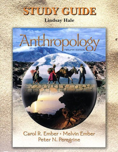 Study Guide: Anthropology- 12th Edition: Ember
