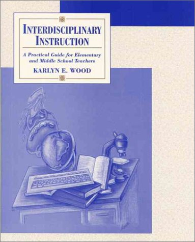 9780132277600: Interdisciplinary Instruction: A Practical Guide for Elementary and Middle School Teachers