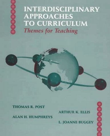 Interdisciplinary Approaches to Curriculum : Themes for: Thomas R. Post,