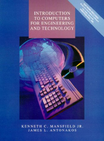 Introduction to Computers for Engineering and Technology: Mansfield, Kenneth C., Antonakos, James L...