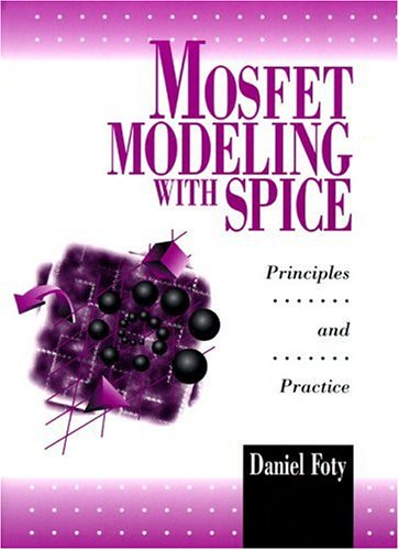 MOSFET Modeling With SPICE: Principles and Practice: Foty, Daniel P.