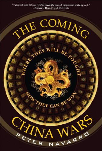 9780132281287: The Coming China Wars: Where They Will be Fought and How They Can be Won