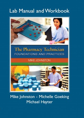 9780132282918: Pharmacy Technician Lab Manual and Workbook, The for The Pharmacy Technician: Foundations and Practices