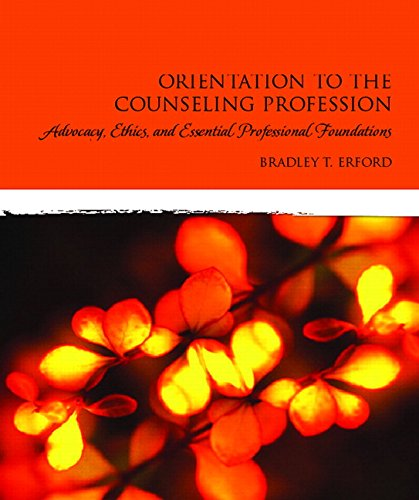 9780132283519: Orientation to the Counseling Profession: Advocacy, Ethics, and Essential Professional Foundations