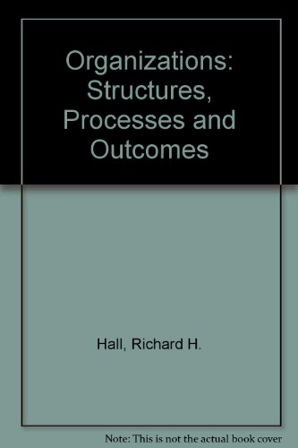 9780132285292: Organizations: Structures, Processes and Outcomes