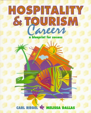 9780132285452: Hospitality and Tourism Careers: A Blueprint for Success