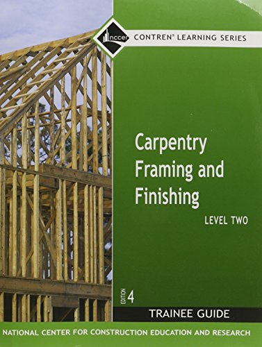 9780132285964: Carpentry Framing and Finishing, Level 2: Trainee Guide