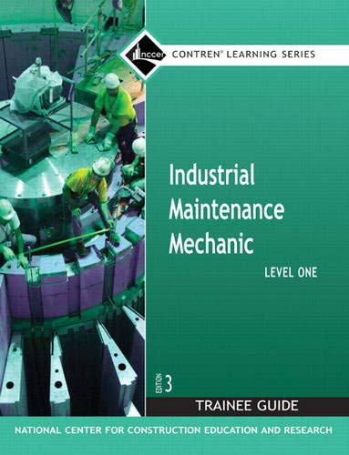 9780132286084: Industrial Maintenance Mechanic Level 1 Trainee Guide, Paperback (3rd Edition) (Contren Learning)