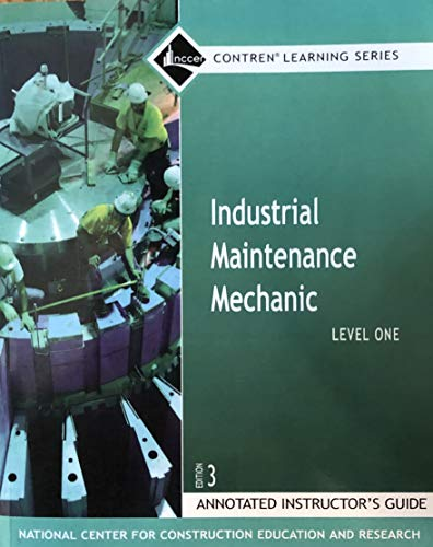9780132286091: Industrial Maintenance Mechanic, Level 1, 3rd Edition, Annotated Instructor's Guide (Contren Learning Series)