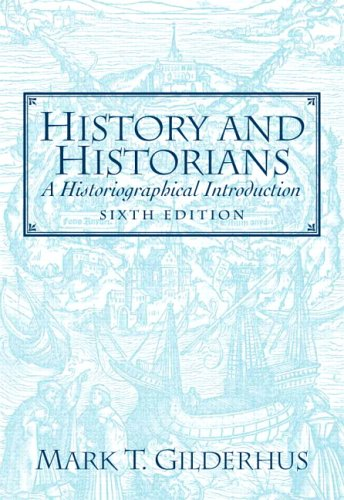 9780132286787: History and Historians: A Historiographical Introduction (6th Edition)
