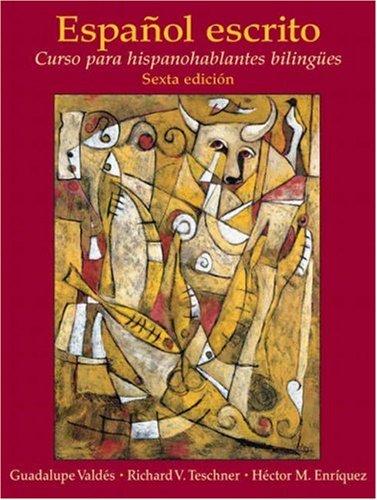 9780132288453: Espanol Escrito: Curso Para Hispanohablantes Bilingues