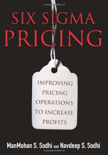 9780132288521: Six Sigma Pricing: Improving Pricing Operations to Increase Profits