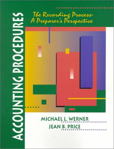 9780132290227: Accounting Procedures:the Recording Process-a Preparers Perspective: The Recording Process-A Preparer's Perspective