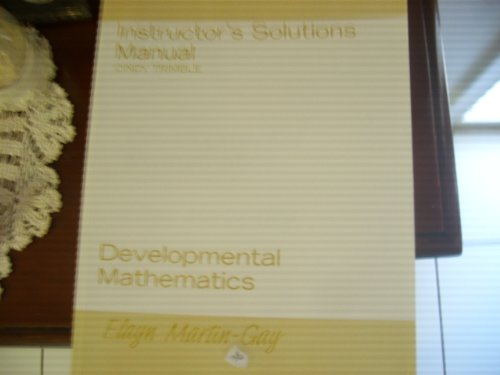 Instructor's Solutions Manual for DEVELOPMENTAL MATHEMATICS by: Cindy Trimble