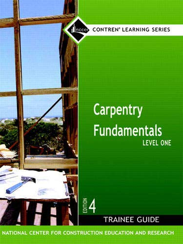 Carpentry Fundamentals Level 1 Trainee Guide, Hardcover: NCCER