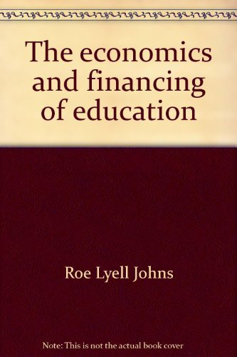 9780132298988: The economics and financing of education: A systems approach