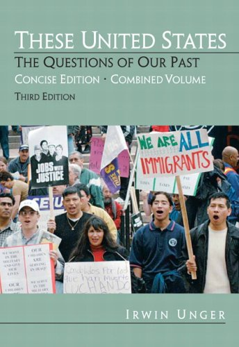 9780132299657: These United States: The Questions of Our Past, Concise Edition, Combined (chapters 1-31) (3rd Edition)