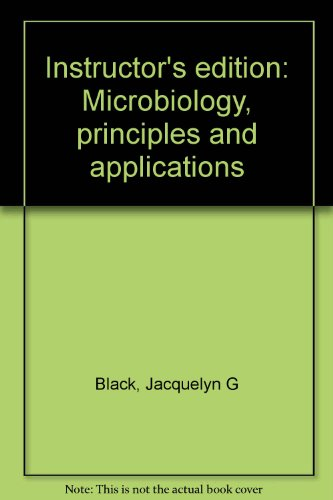 9780132300049: Instructor's edition: Microbiology, principles and applications