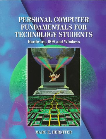 9780132301374: Personal Computer Fundamentals for Technology Students: Hardware, DOS, and Windows