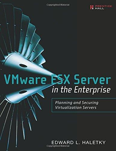 9780132302074: VMware ESX Server in the Enterprise: Planning and Securing Virtualization Servers