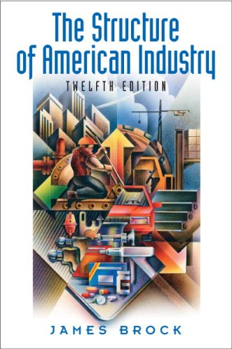 Structure of American Industry, The (12th Edition): Brock, James
