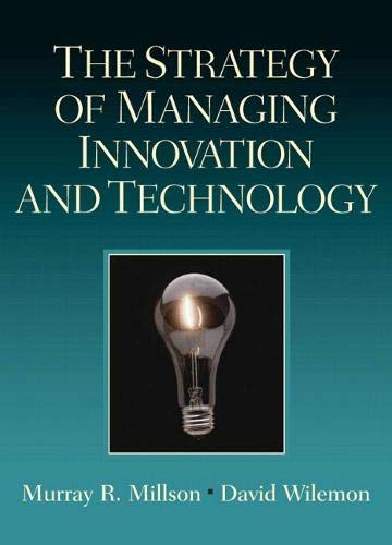The Strategy of Managing Innovation and Technology: Millson, Murray; Wilemon, David