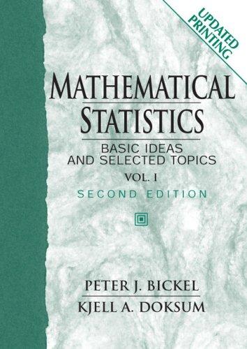 Mathematical Statistics, Basic Ideas and Selected Topics,: Peter J. Bickel;