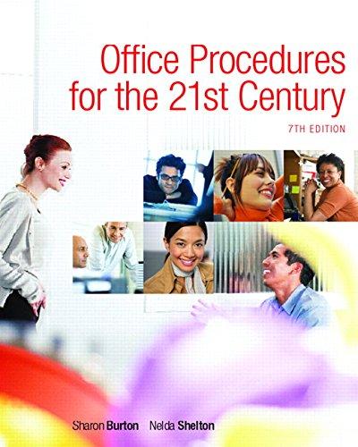 Office Procedures for the 21st Century; 7th Edition: Burton, Sharon & Shelton, Nelda