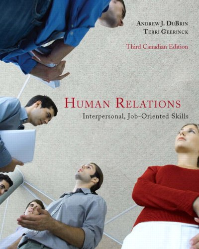 Human Relations: Interpersonal, Job-Oriented Skills, Third Canadian: Andrew J. DuBrin,
