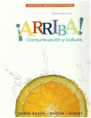 Arriba : Communicacion y cultura (Instructor's): Eduardo Zayas-Bazán Susan M. Bacon Holly ...