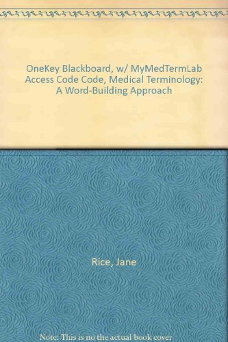 9780132309370: OneKey Blackboard, w/ MyMedTermLab Access Code Code, Medical Terminology: A Word-Building Approach