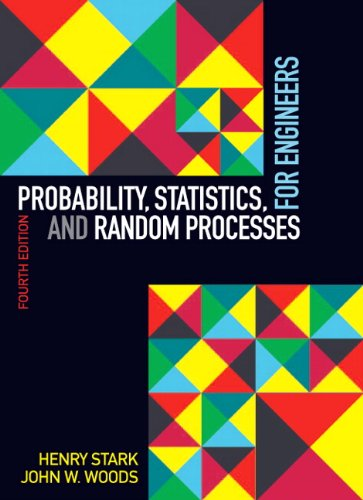 Probability, Statistics, and Random Processes for Engineers: Stark, Henry; Woods,