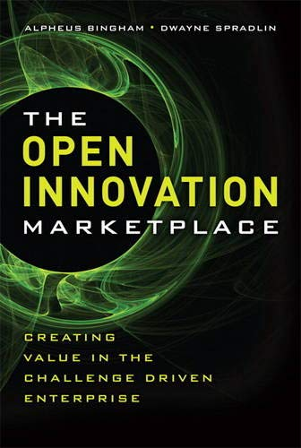 9780132311830: The Open Innovation Marketplace: Creating Value in the Challenge-Driven Enterprise