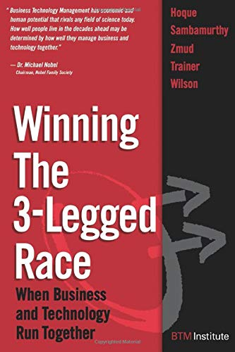 9780132311984: Winning the 3-Legged Race: When Business and Technology Run Together