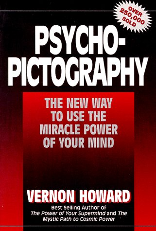 9780132312837: Psycho-Pictography: The New Way to Use the Miracle Power of Your Mind