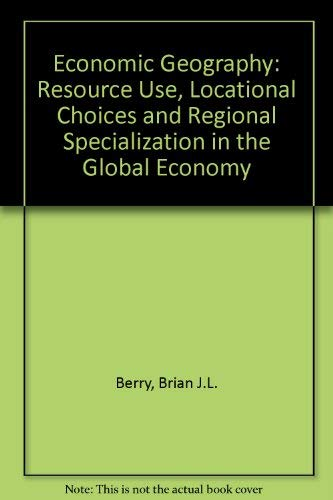 9780132314404: Economic Geography: Resource Use, Locational Choices