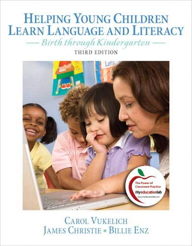 9780132316361: Helping Young Children Learn Language and Literacy: Birth Through Kindergarten