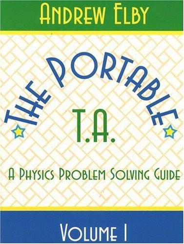9780132317139: Portable TA: A Physics Problem Solving Guide, Volume I (Portable Ta Vol. 1) (v. 1)