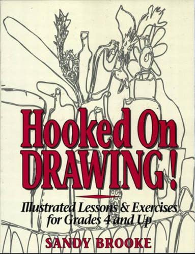9780132318532: Hooked on Drawing!: Illustrated Lessons & Exercises for Grades 4 and Up