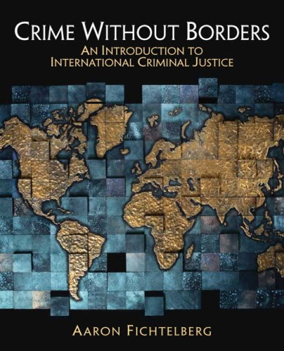 9780132319928: Crime Without Borders: An Introduction to International Criminal Justice