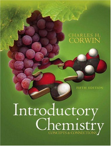 Introductory Chemistry: Concepts & Connections (5th Edition): Charles H Corwin
