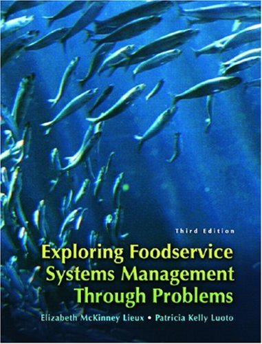 9780132325424: Exploring Food Service Systems Management Through Problems (3rd Edition)