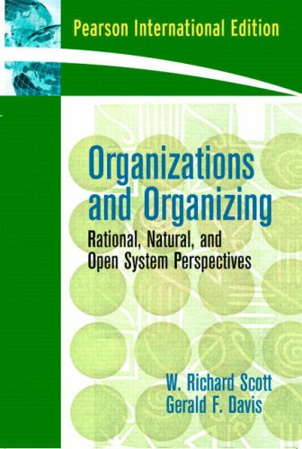 9780132329026: Organizations and Organizing: Rational, Natural and Open Systems Perspectives