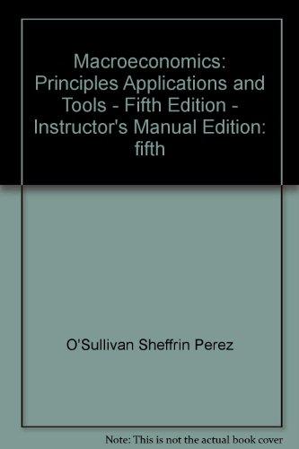 Macroeconomics: Principles, Applications, and Tools - Fifth: O'Sullivan Sheffrin Perez