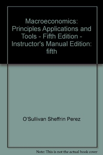 9780132329293: Macroeconomics: Principles, Applications, and Tools - Fifth Edition - Instructor's Manual