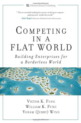 9780132332903: Competing in a Flat World: Building Enterprises for a Borderless World