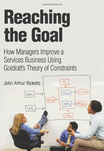 9780132333122: Reaching the Goal: How Managers Improve a Services Business Using Goldratt S Theory of Constraints
