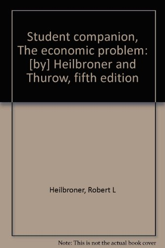 Student companion, The economic problem: [by] Heilbroner and Thurow, fifth edition: Heilbroner, ...