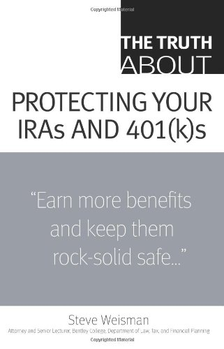 9780132333849: The Truth About Protecting Your IRAs and 401(k)s