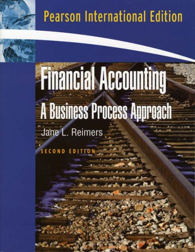 Financial Accounting: A Business Process Approach: Jane L. Reimers